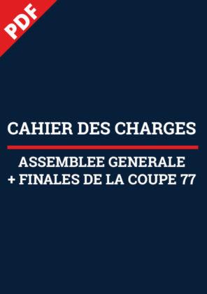 Cahier des Charges Assemblée Générale + Finales de la Coupe 77